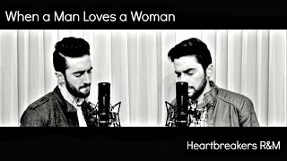 When a Man Loves a Woman - Michael Bolton [Heartbreakers R&M Cover]