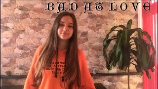 Halsey - Bad At Love | cover by Sophie