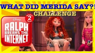 WHAT DID MERIDA SAY?! CHALLENGE Princess Scene Wreck It Ralph 2 - Ralph Breaks the Internet Movie