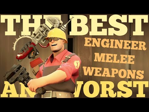The Best and Worst: TF2 Engineer Melee Weapons