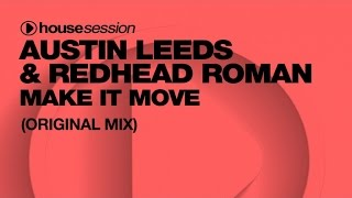 Austin Leeds & Redhead Roman - Make It Move (Original Mix)