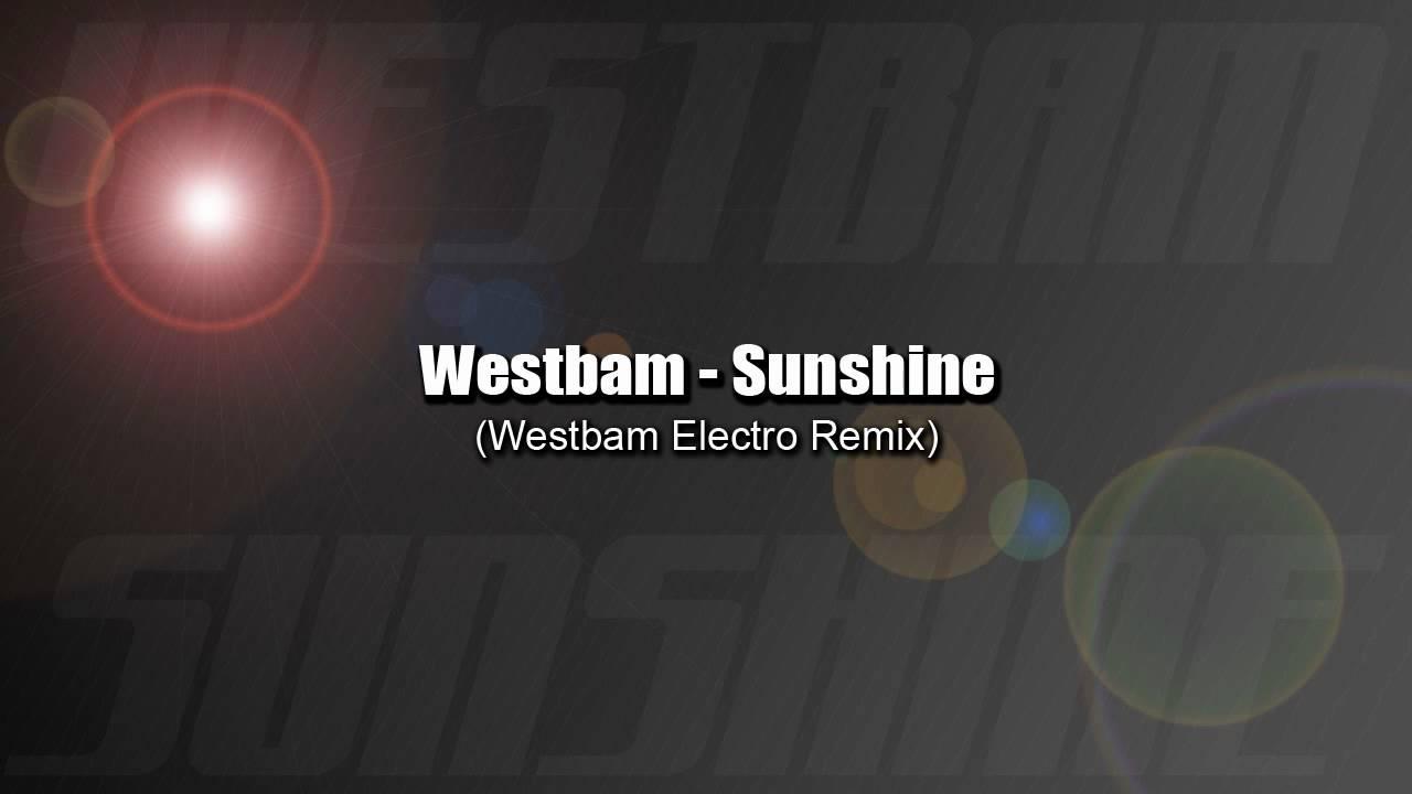 Westbam Sunshine Westbam S Electro Mix Youtube
