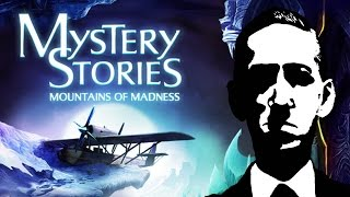 Mystery Stories: Mountains of Madness | Lovecraftian Game Retrospective