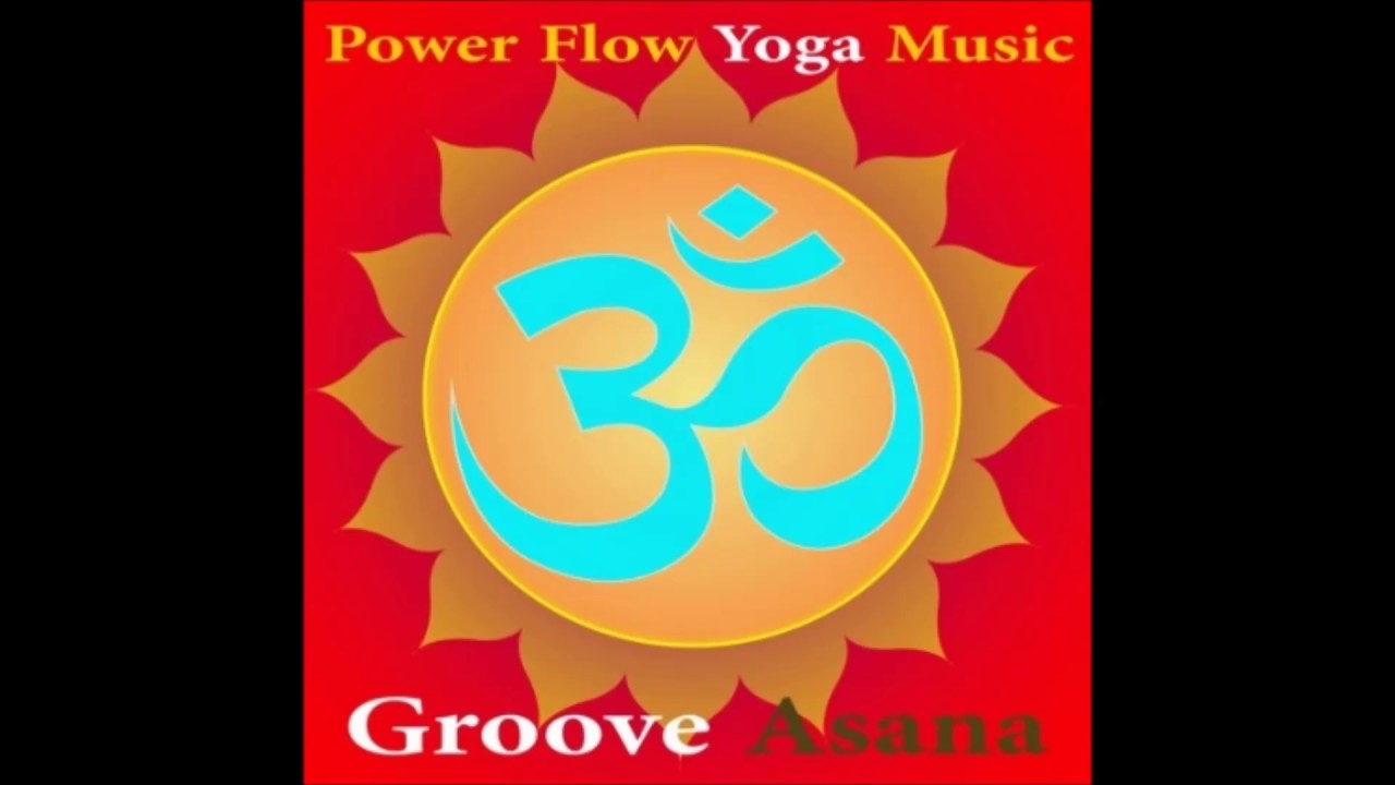Groove Asana Yoga Music Power Flow