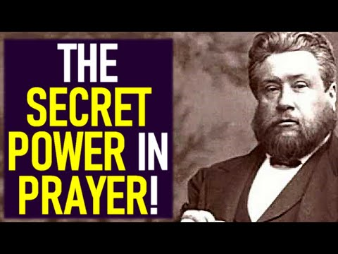 The Secret Power in Prayer! - Charles Spurgeon Sermon