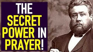 The Secret Power in Prayer! - Charles Spurgeon Sermons