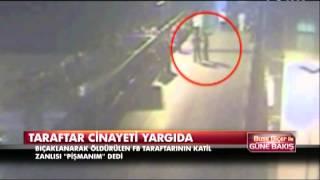 Taraftar cinayeti yargıda