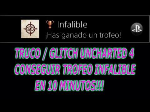 UNCHARTED 4 | TRUCO/GLITCH _ TROFEO INFALIBLE _ HACERLO EN SOLO 10 MINUTOS