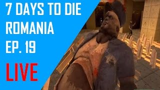 LIVE RO/ENG 7 days to die #19  - F*ck the Police
