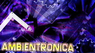AMBIENTRONICA 100% || BY RUBLOCK5 || MEMORIES SERIES #66 || GEOMETRY DASH