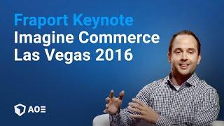 Frankfurt Airport Omnichannel Commerce Keynote at Imagine Commerce 2016 Las Vegas