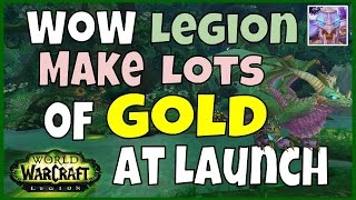 How to Make Lots of Gold at the Start of WoW Legion - Gold Guide