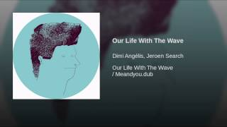 Our Life With The Wave