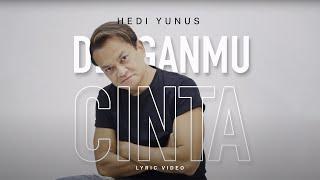 Hedi Yunus - Denganmu Cinta (Lyric Video)