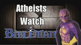 "Atheists Watch ""Bible Man"""
