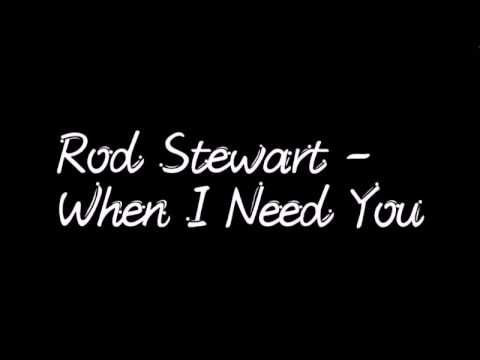 Rod Stewart - When I Need You (Lyrics)