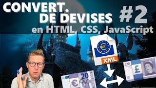 Désérialiser des données XML - Programmer un convertisseur de devises en HTML, CSS, JavaScript (2/4)