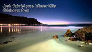 Josh Gabriel pres. Winter Kills - Oklahoma Town (Original)