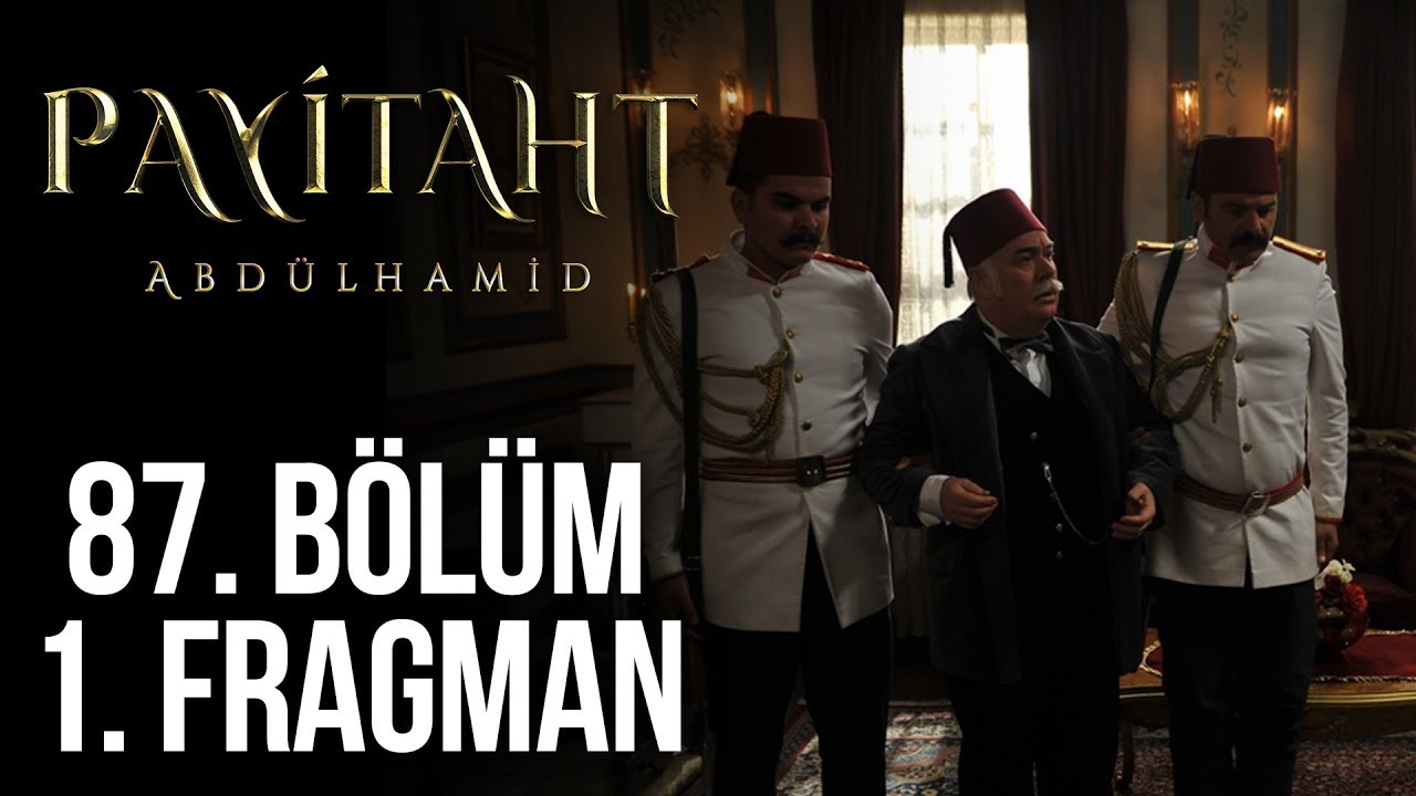 Payitaht Abdülhamid 87 Bölüm 1. Tanıtım!