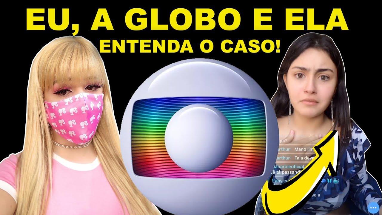 EU, A DONA REDE GLOBO E ELA...ENTENDA O CASO!!!