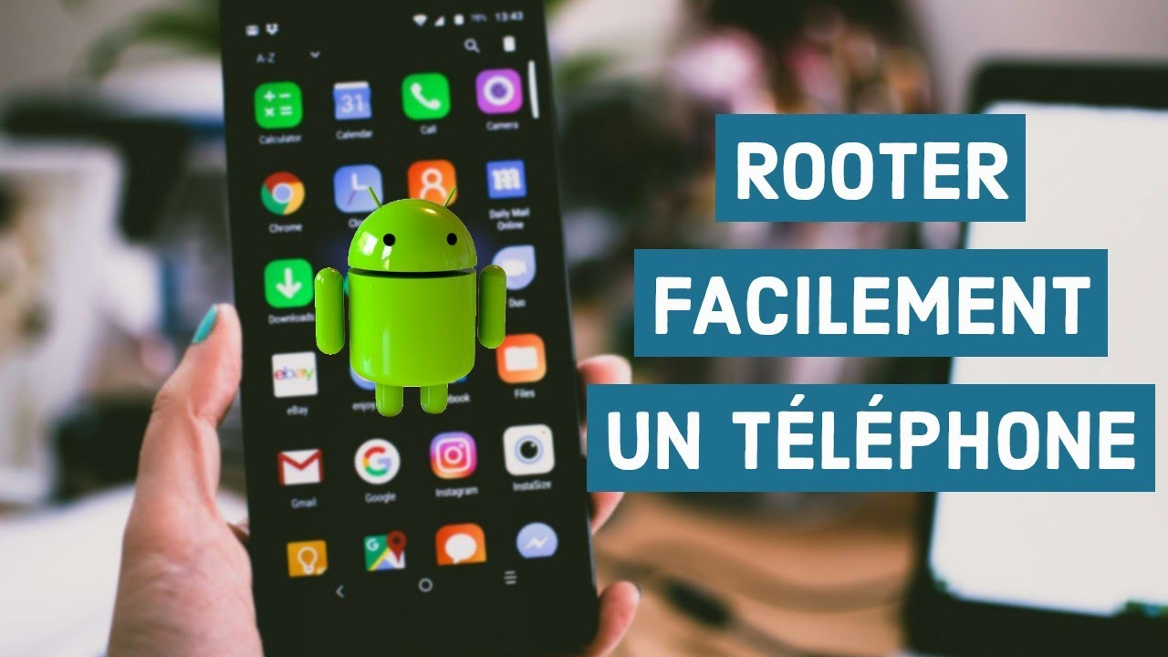 COMMENT ROOTER FACILEMENT UN ANDROID 2018 - YouTube