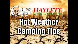 Hot Weather Cing Tips with Josh the RV Nerd