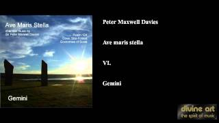 Peter Maxwell Davies, Ave maris stella, VI. —