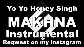 Yo Yo Honey Singh: MAKHNA   Full Instrumental   karaoke