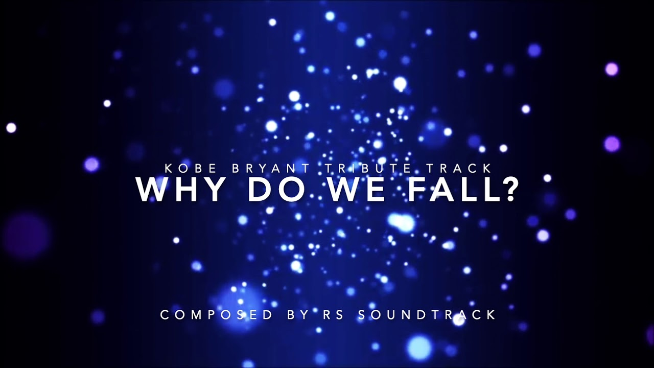 Epic Music: Why do we fall? (Track 69) by RS Soundtrack [Tribute orchestral track for Kobe Bryant]