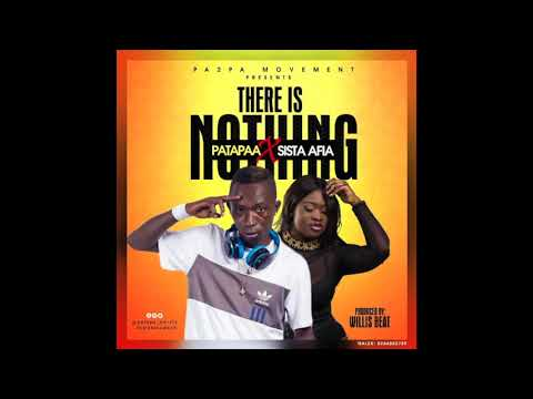 Patapaa - There Is Nothing Ft. Sista Afia (Audio Slide)