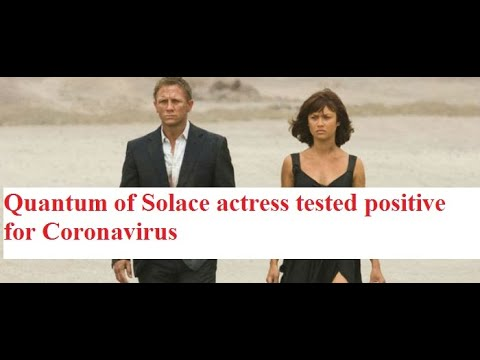 James Bond actress, Olga Kurylenko, says she has coronavirus