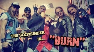 The Sixpounder - Burn [OFFICIAL VIDEO]