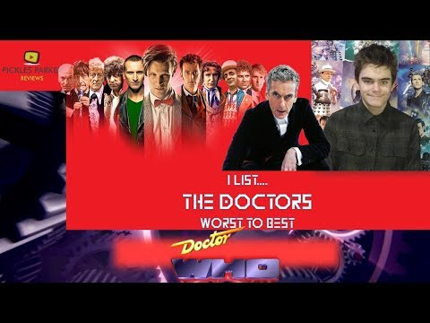DOCTOR WHO|I List....the Doctors WORST to BEST
