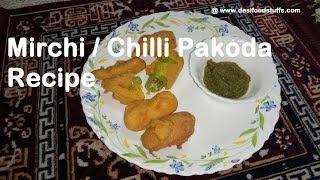Mirchi / Chilli Pakoda Recipe | Easy Tea Time Snacks | Quick and Simple Mirchi Bajji Recipe |