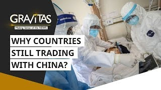 Gravitas: Wuhan Coronavirus: Why China's monopoly in global trade must end