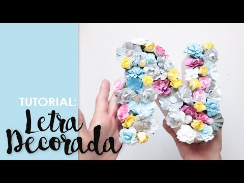 Tutorial Letra Decorada con Flores de Madrid Papel
