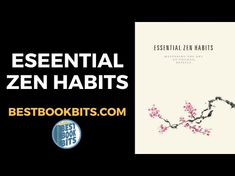 Leo Babauta: Essential Zen Habits Book Summary