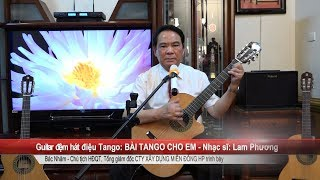 BÀI TANGO CHO EM St Nhạc sĩ Lam Phương BAC NHAM GUITAR