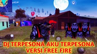 DJ TERPESONA AKU TERPESONA VERSI FF    FREE FIRE INDONESIA