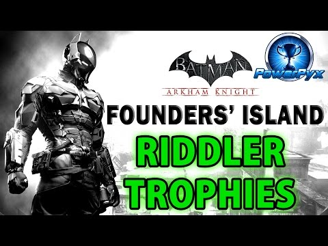 Batman Arkham Knight - Founders' Island - All Riddler Trophy Locations