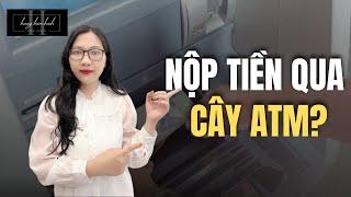 Hướng Dẫn Nộp Tiền NHANH GỌN Qua Cây ATM Techcombank