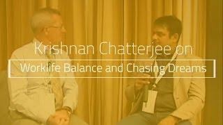 CMO talk - Krishnan Chatterjee on Work Life Balance and Chasing Dreams