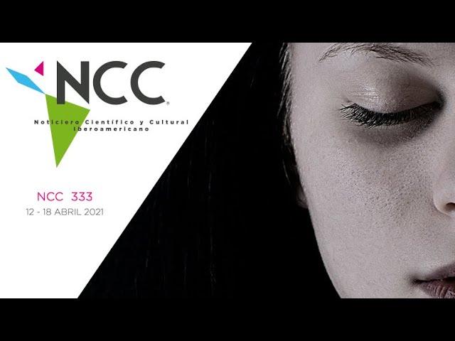 Noticiero Científico y Cultural Iberoamericano, emisión 333. 12 al 18 de abril del 2021
