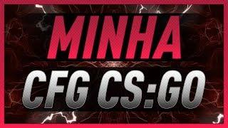CS:GO CFG - MINHA Configuração, COMANDOS no CONSOLE, configuração de VÍDEO e ARRANQUE