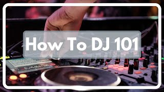 How to DJ 101 [Exclusive Skillshare Course] 2020