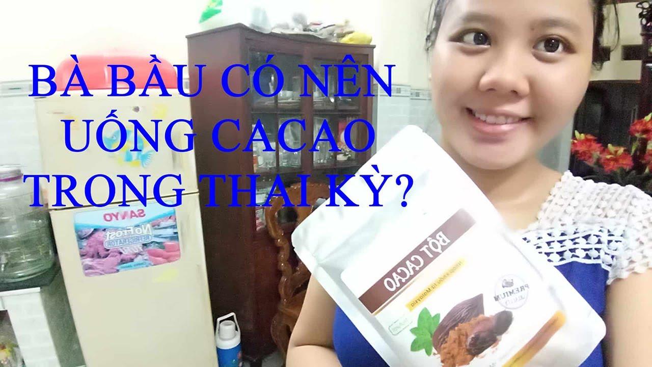 Có nên uống cacao trong thai kỳ ?