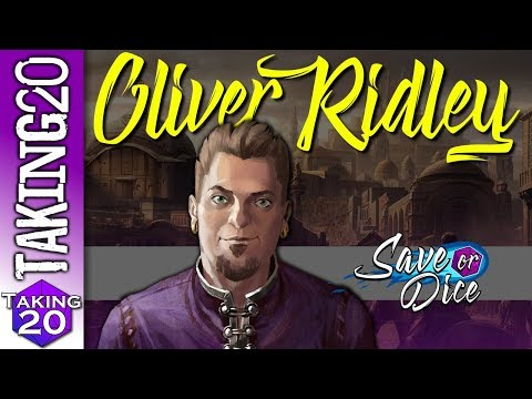 Oliver Ridley the Valor Bard on Save or Dice | Taking20