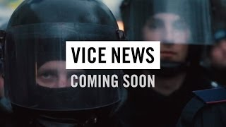 VICE News: Coming 2014 (Trailer)