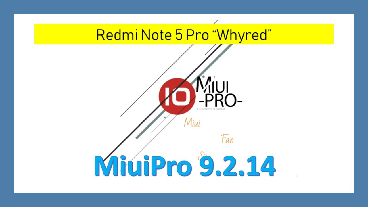 "Update] MiuiPro ROM 9 2 14 for Redmi Note 5 Pro ""Whyred"