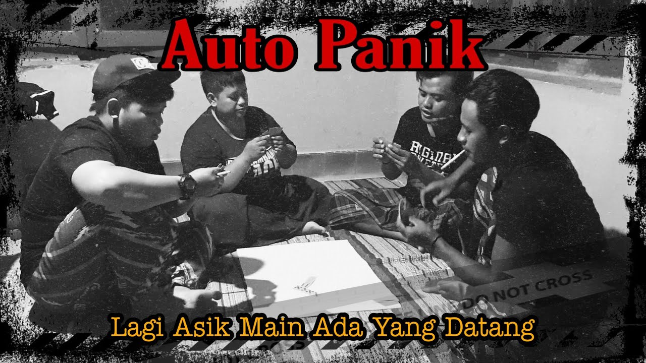 Ada yang datang tiba-tiba #Auto_Panik ( Main Gaplek )